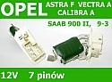 OPORNIK REZYSTOR WENTYLATORA NAWIEWU OPEL ASTRA F VECTRA A CALIBRA SAAB 900 9-3